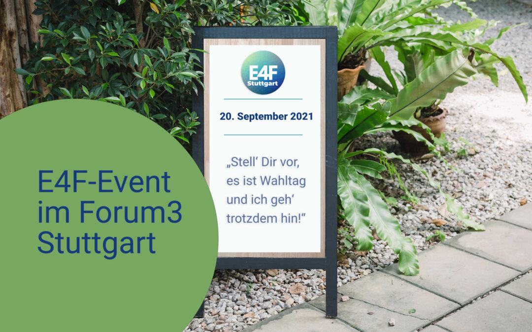 """E4F-Event – """"Stell' Dir vor, es ist Wahltag und ich geh' trotzdem hin!"""""""